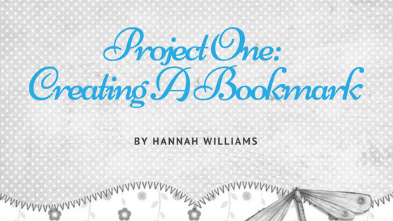 Project One: Creating A Bookmark