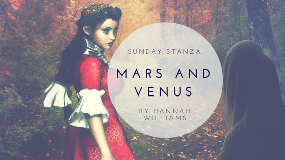 Sunday Stanza: Poem Nine-Mars and Venus By Hannah Williams