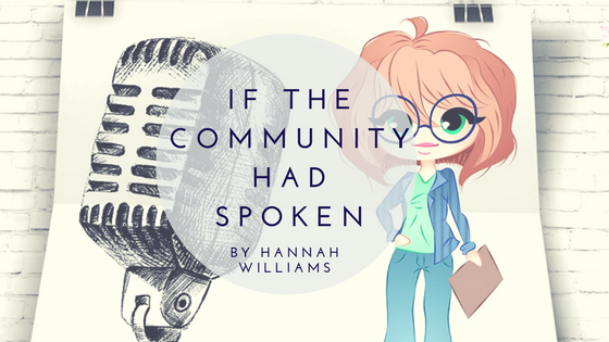 Sunday Stanza: Poem Thirteen – If The Community Had Spoken By Hannah Williams