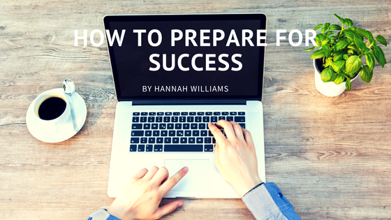 How To Prepare For Success