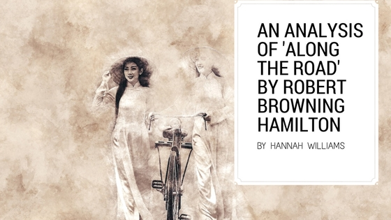 An Analysis of 'Along The Road' By Robert Browning Hamilton