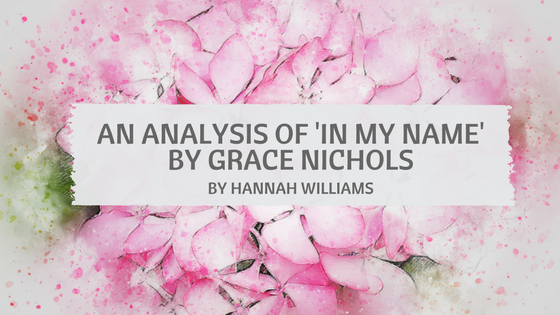 An Analysis Of 'In My Name' By Grace Nichols