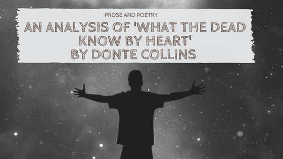 An Analysis Of 'What The Dead Know By Heart' By Donte Collins