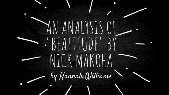 An Analysis of 'Beatitude' By Nick Makoha
