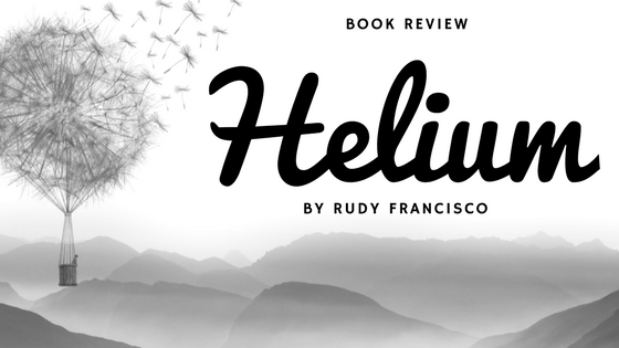 Book Review: Helium By Rudy Francisco
