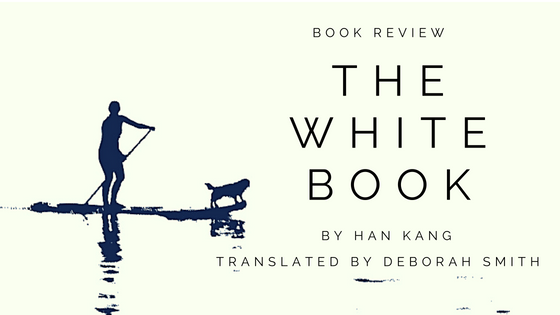 Book Review: The White Book by Han Kang