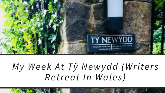 My Week At Tŷ Newydd (Writer's Retreat In Wales)