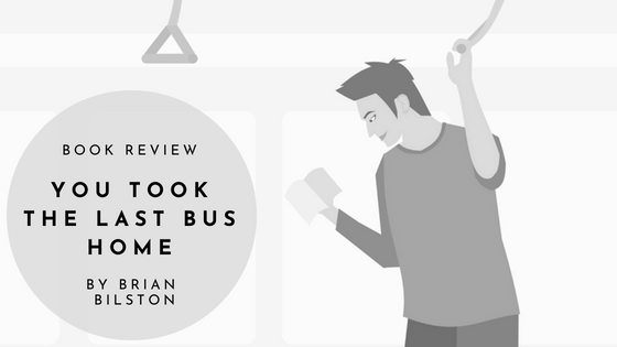 Book Review: You Took The Last Bus Home by Brian Bilston