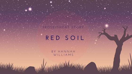 Prose/Short Story: Red Soil (Micro Fiction)