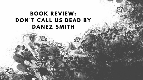Book Review: Don't  Call Us Dead By Danez Smith