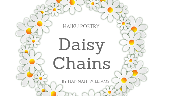 Haiku Poetry: Daisy Chains