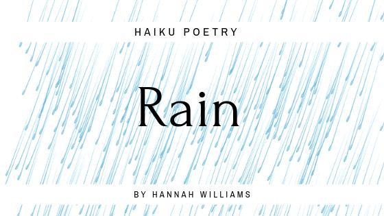 Haiku Poetry: Rain
