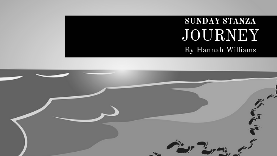 Sunday Stanza: Poem Fifty Three-Journey By Hannah Williams