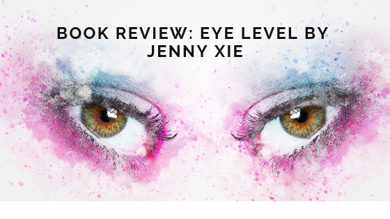 Book Review: Eye Level by Jenny Xie