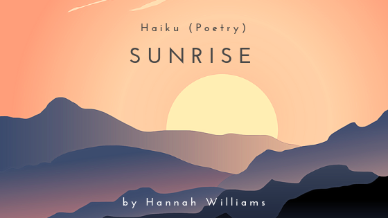 Haiku Poetry: Sunrise