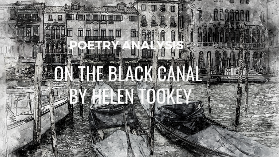 An Analysis of 'On the Black Canal' by Helen Tookey