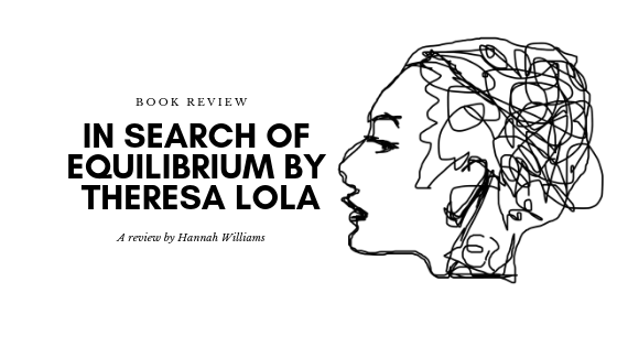 Book Review: In Search of Equilibrium by Theresa Lola