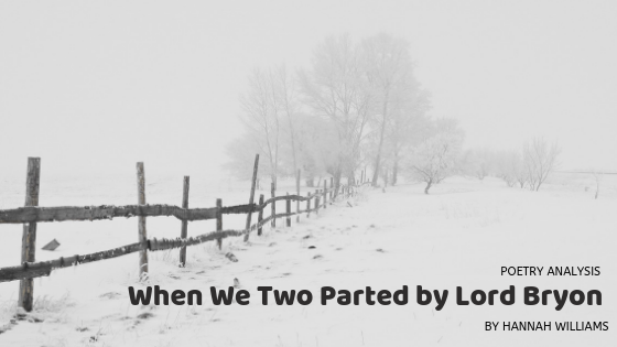 Poetry Analysis: When We Two Parted by Lord Bryon (1788–1824)