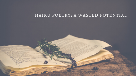 Haiku Poetry: A Wasted Potential